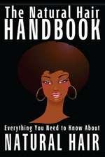 The Natural Hair Handbook