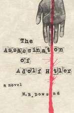 The Assassination of Adolf Hitler