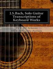 J.S.Bach, Solo Guitar Transcriptions of Keyboard Works