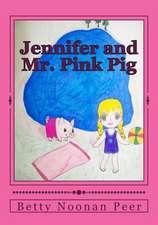 Jennifer and Mr. Pink Pig