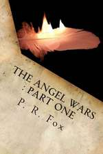 The Angel Wars - Part One