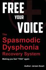 Free Your Voice-Spasmodic Dysphonia Recovery System