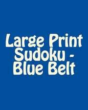Large Print Sudoku - Blue Belt
