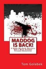 Maddog Is Back!