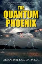 The Quantum Phoenix