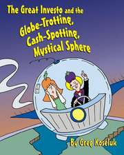 The Great Investo and the Globe-Trotting, Cash-Spotting, Mystical Sphere