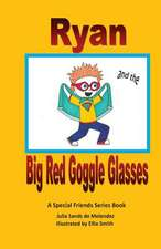 Ryan and the Big Red Goggle Glasses