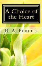 A Choice of the Heart