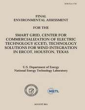 Final Environmental Assessment for the Smart Grid, Center for Commercialization of Electric Technology (Ccet), Technology Solutions for Wind Integrati