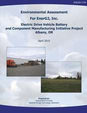 Environmental Assessment for Energ2, Inc. Electric Drive Vehicle Battery and Component Manufacturing Initiative Project, Albany, or (Doe/EA-1718)