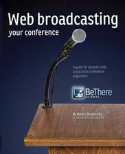 Web Broadcasting Your Conference