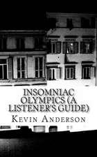 Insomniac Olympics (a Listener's Guide)