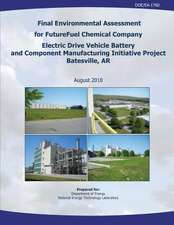 Final Environmental Assessment for Futurefuel Chemical Company Electric Drive Vehicle Battery and Component Manufacturing Initiative Project, Batesvil