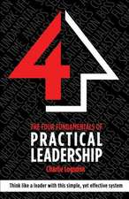 The Four Fundamentals of Practical Leadership