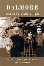 Dalmore - Tales of a Lewis Village