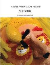 Create Papier Mache Head of Sue Slug