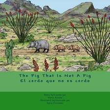 The Pig That Is Not a Pig/El Cerdo Que No Es Cerdo
