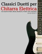 Classici Duetti Per Chitarra Elettrica