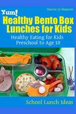 Yum! Healthy Bento Box Lunches for Kids