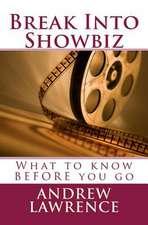 Break Into Showbiz