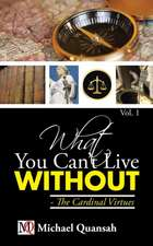 What You Can't Live Without - The Cardinal Virtues