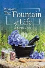 Rasayana:  The Fountain of Life