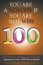 You are a Nobody if You are Not Wise