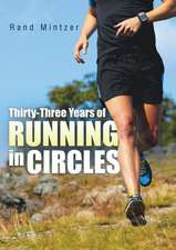 Thirty-Three Years of Running in Circles