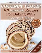 Coconut Flour! 47+ Irresistible Recipes for Baking with Coconut Flour