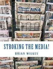Stroking the Media!