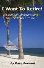 I Want to Retire! Essential Considerations for the Retiree to Be