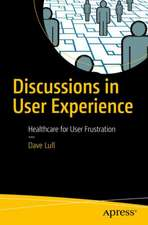 Discussions in User Experience : Healthcare for User Frustration