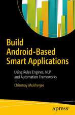 Build Android-Based Smart Applications: Using Rules Engines, NLP and Automation Frameworks