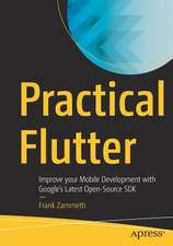 Practical Flutter: Improve your Mobile Development with Google's Latest Open-Source SDK