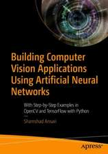 Building Computer Vision Applications Using Artificial Neural Networks: With Step-by-Step Examples in OpenCV and TensorFlow with Python