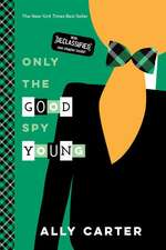 Only the Good Spy Young (10th Anniversary Edition)