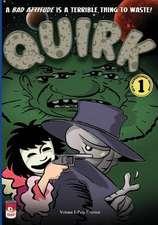 Quirk, Volume 1