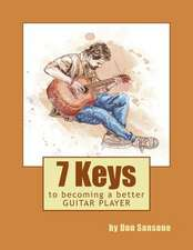 7 Keys to Becoming a Better Guitar Player