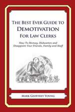 The Best Ever Guide to Demotivation for Law Clerks