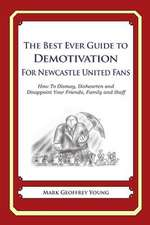 The Best Ever Guide to Demotivation for Newcastle United Fans