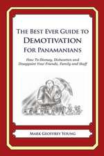 The Best Ever Guide to Demotivation for Panamanians