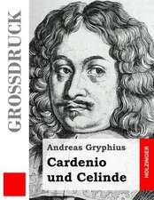 Cardenio Und Celinde (Grossdruck)