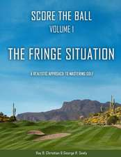 Score the Ball Volume 1 the Fringe Situation