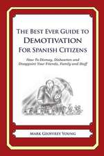 The Best Ever Guide to Demotivation for Spanish Citizens