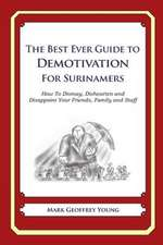 The Best Ever Guide to Demotivation for Surinamers