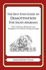 The Best Ever Guide to Demotivation for Saudi Arabians