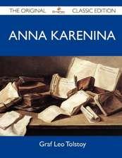 Anna Karenina - The Original Classic Edition