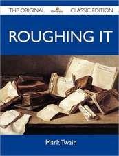 Roughing It - The Original Classic Edition