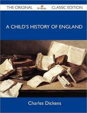 A Child's History of England - The Original Classic Edition