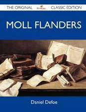 Moll Flanders - The Original Classic Edition
